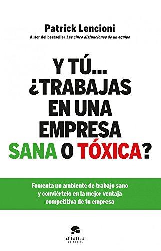 Y tú…¿Trabajas en una empresa sana o tóxica?