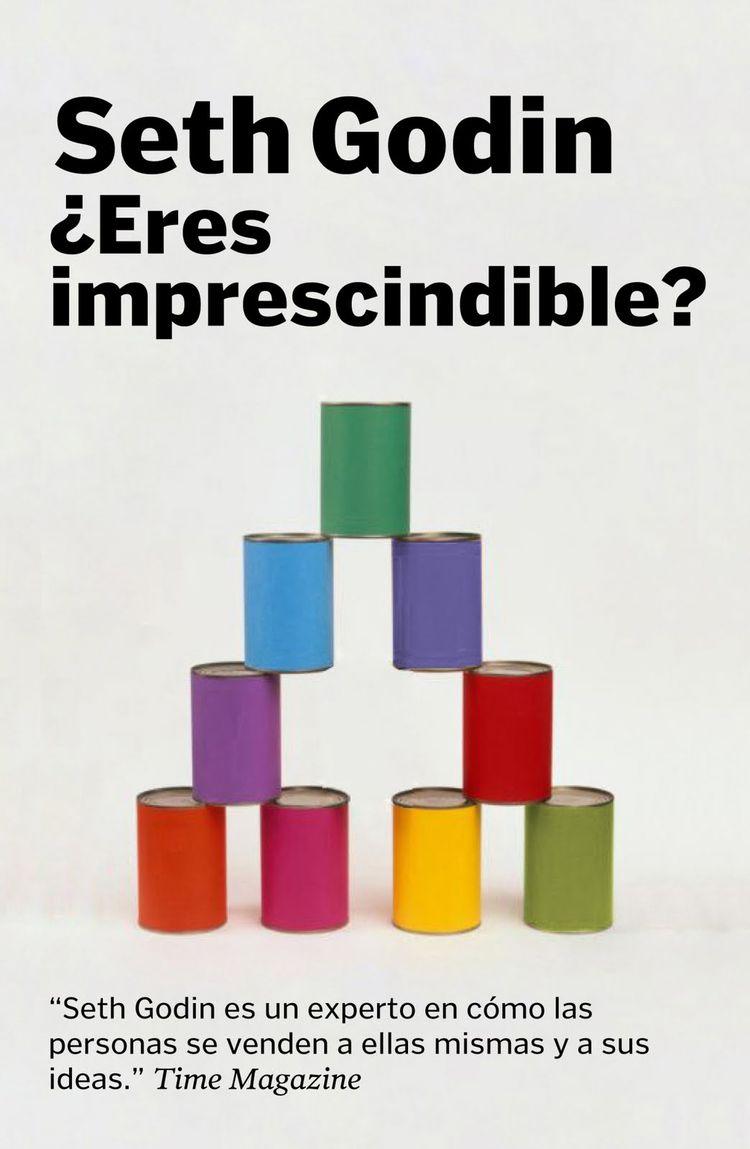 ¿Eres imprescindible? Seth Godin