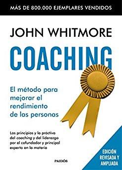 Coaching: el método para mejorar el rendimiento de las personas (John Whitmore)