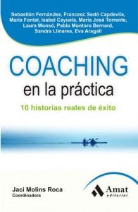 COACHING EN LA PRÁCTICA: 10 HISTORIAS REALES DE ÉXITO (Jaci Molins)