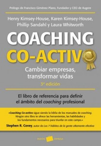 Coaching Co-Activo (Empresa) (Kimsey-House, Henry / Kimsey-House, Karen / Sandahl, Phillip / Whitworth, Laura)