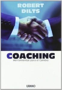 Coaching: herramientas para el cambio (Crecimiento personal) (Dilts, Robert)