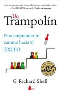 Un Trampolin. Para Emprender Tu Camino Hacia El Exito (Shell,Richard)