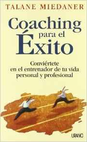 Coaching para el éxito (Crecimiento personal) (Miedaner, Talane)