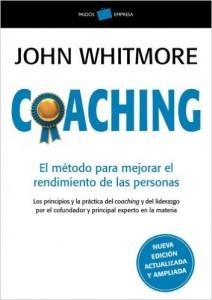 Coaching: El método para mejorar el rendimiento de las personas (Empresa) (Whitmore, John)