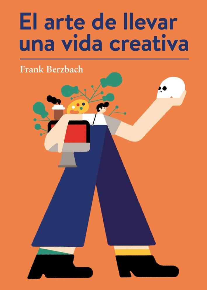 El arte de llevar una vida creativa de Frank Berzbach